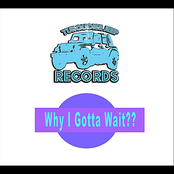 Flynt Flossy: Why I Gotta Wait?? (feat. Yung Humma)