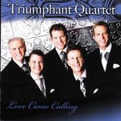 Triumphant Quartet: Love Came Calling