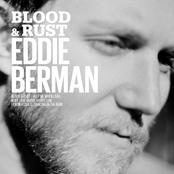 Eddie Berman: Blood & Rust