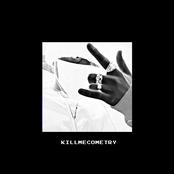KillMeComeTry