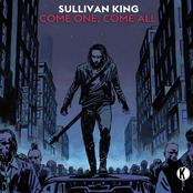Sullivan King: Come One, Come All