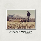 Whitey Morgan: Whitey Morgan & The 78's