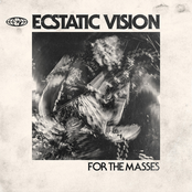 Ecstatic Vision: For the Masses