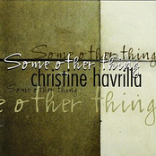 Christine Havrilla: Some Other Thing