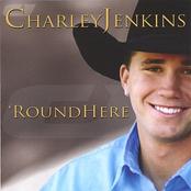 Charley Jenkins: Round Here