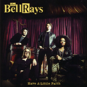 Bellrays: Have a Little Faith