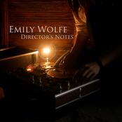 Emily Wolfe: Director's Notes