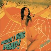 Wish I Was Dead - Single