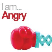 I Am Angry