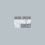 Jackie Greene: Giving Up The Ghost