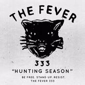 The Fever 333: Hunting Season