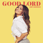 Abby Anderson: GOOD LORD