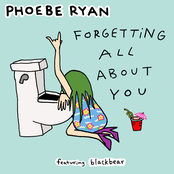 Phoebe Ryan: Forgetting All About You feat. Blackbear