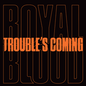 Royal Blood: Trouble's Coming