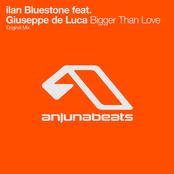 Ilan Bluestone: Bigger Than Love