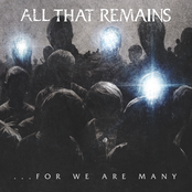 All That Remains: For We Are Many