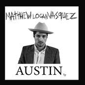 Matthew Logan Vasquez: Austin - EP