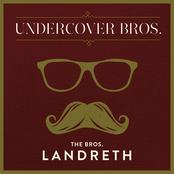 The Bros. Landreth: Undercover Bros.