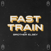 Brother Elsey: Fast Train