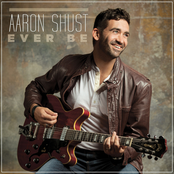 Aaron Shust: Ever Be