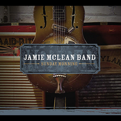 Jamie Mclean Band: Sunday Morning