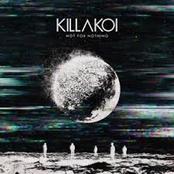 Killakoi: Not for Nothing