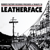 Rubber Factory Records Presents A Tribute To Leatherface