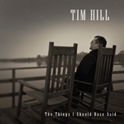 Tim Hill: The Things I Should Have Said