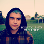 Scarypoolparty: Out Loud