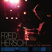 Fred Hersch: Alone At The Vanguard