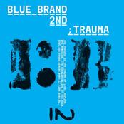 Blue Brand 2nd Trauma Part 2