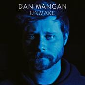Dan Mangan: Unmake