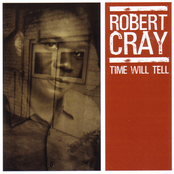 Robert Cray: Time Will Tell