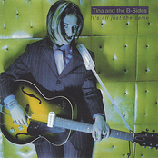 Tina and the B-Sides: It's All Just The Same