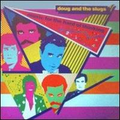 Doug and the Slugs: Music for the Hard of Thinking