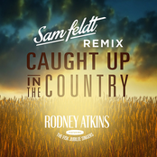 Rodney Atkins: Caught Up In The Country (Sam Feldt Remix)