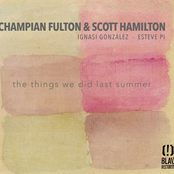 Champian Fulton: The Things We Did Last Summer