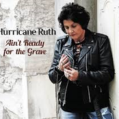 Hurricane Ruth: Ain't Ready for the Grave