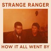 Strange Ranger: How It All Went By