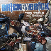 Brick By Brick: This World, My Enemy