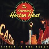 Reverend Horton Heat: Liquor In The Front