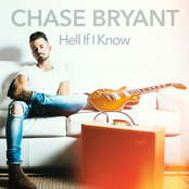 Chase Bryant: Hell If I Know