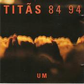 Titãs 84 94 - Um