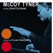 McCoy Tyner Plays John Coltrane: Live at the Village Vanguard