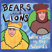 Bears and Lions: We're a Club in the Woods