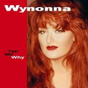 Wynonna Judd: Tell Me Why