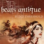 Beats Antique: Blind Threshold