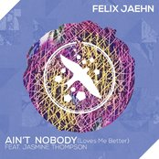 Ain't Nobody (Loves Me Better) (feat. Jasmine Thompson) by Felix Jaehn