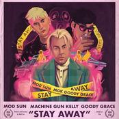 Mod Sun: Stay Away (feat. Machine Gun Kelly & Goody Grace)