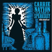 Carrie Nation and The Speakeasy: Hatchetations